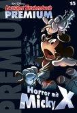 Horror mit Micky X / Lustiges Taschenbuch Premium Bd.15