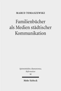 Familienbücher als Medien städtischer Kommunikation - Tomaszewski, Marco