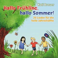 Hallo Frühling, hallo Sommer!, 1 Audio-CD - Breuer, Kati