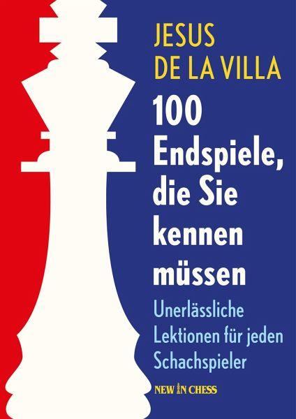 100 Endspiele, die Sie kennen müssen - Villa, Jesus de la