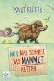 Nur mal schnell das Mammut retten / Nur mal schnell Bd.1 (eBook, ePUB)