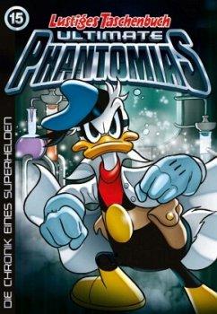 Die Chronik eines Superhelden / Lustiges Taschenbuch Ultimate Phantomias Bd.15