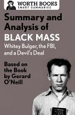 Summary and Analysis of Black Mass: Whitey Bulger, the FBI, and a Devil's Deal (eBook, ePUB)