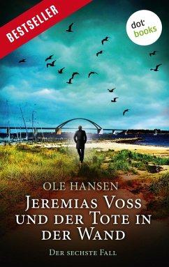 Jeremias Voss und der Tote in der Wand / Jeremias Voss Bd.6 (eBook, ePUB) - Hansen, Ole