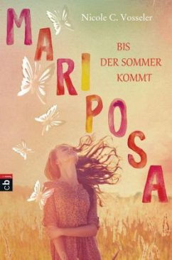 Mariposa - Bis der Sommer kommt (Mängelexemplar) - Vosseler, Nicole C.