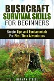 Bushcraft Survival Skills for Beginners: Simple Tips and Fundamentals for First-Time Adventurers (Bushcraft & Prepping) (eBook, ePUB)