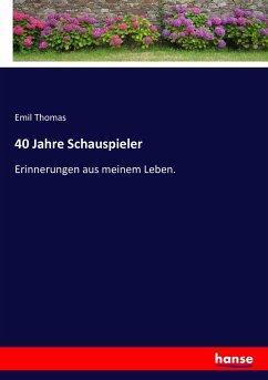 40 Jahre Schauspieler - Thomas, Emil