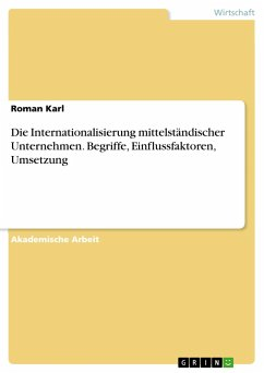 Die Internationalisierung mittelständischer Unternehmen. Begriffe, Einflussfaktoren, Umsetzung