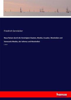 9783743431287 - Gerstäcker, Friedrich: Neue Reisen durch die Vereinigten Staaten, Mexiko, Ecuador, Westindien und Venezuela Mexiko, der Isthmus und Westindien - Livre