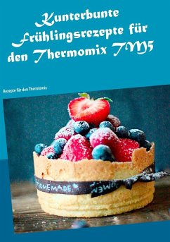 Kunterbunte Frühlingsrezepte für den Thermomix TM5 (eBook, ePUB)