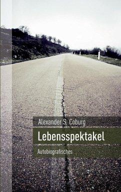 Lebensspektakel - Coburg, Alexander S.