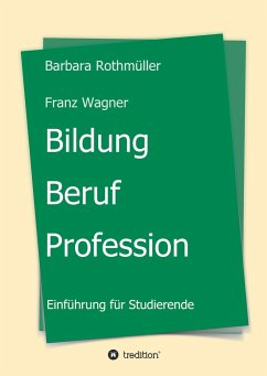 Bildung - Beruf - Profession