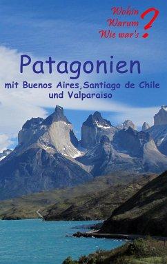 Patagonien - Fischer, Ute; Siegmund, Bernhard