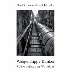 Waage Kippe Bunker - Struwe, Gerd; Schikorsky, Isa