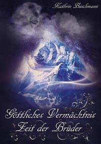 Zeit der Brüder / Göttliches Vermächtnis Bd.4