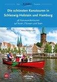 Die schönsten Kanutouren in Schleswig-Holstein und Hamburg (eBook, ePUB)