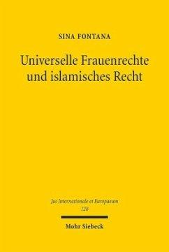 Universelle Frauenrechte und islamisches Recht - Fontana, Sina