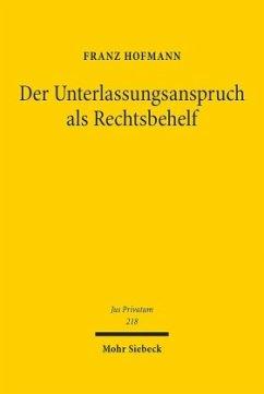 Der Unterlassungsanspruch als Rechtsbehelf - Hofmann, Franz