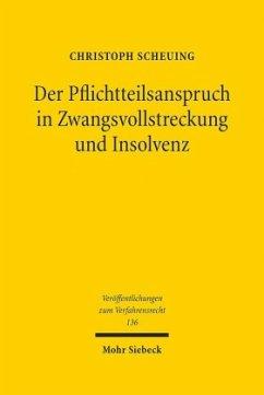 Der Pflichtteilsanspruch in Zwangsvollstreckung und Insolvenz - Scheuing, Christoph