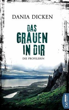 Das Grauen in dir / Profilerin Andrea Bd.8 (eBook, ePUB) - Dicken, Dania