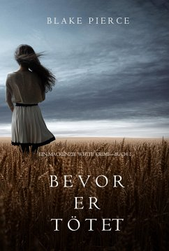 Bevor er tötet (Mackenzie White Krimi – Band 1) (eBook, ePUB) - Pierce, Blake