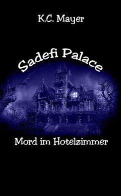 Sadefi Palace Mord im Hotelzimmer (eBook, ePUB) - Mayer, K. C.