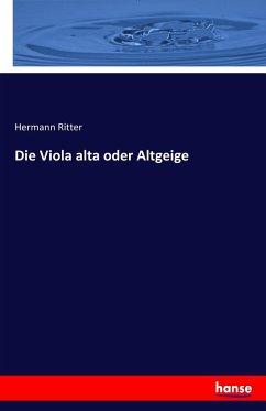 9783743431577 - Ritter, Hermann: Die Viola alta oder Altgeige - Livre