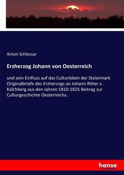 Erzherzog Johann von Oesterreich