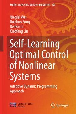 9789811040795 - Wei, Qinglai; Song, Ruizhuo; Li, Benkai; Lin, Xiaofeng: Self-Learning Optimal Control of Nonlinear Systems - Book
