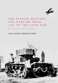 The Spanish Military and Warfare from 1899 to the Civil War - Herrero Pérez, José Vicente