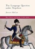 The Language Question under Napoleon,1750-1850