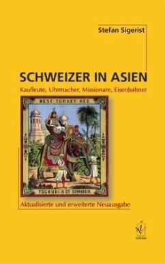 Schweizer in Asien - Sigerist, Stefan
