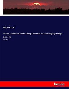Deutsche Geschichte im Zeitalter der Gegenreformation und des dreiszigjährigen Krieges (1555-1648)
