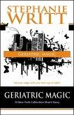Geriatric Magic (Geriatric Magic: A New York Collection Short Story) (eBook, ePUB)