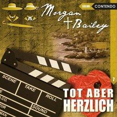 Morgan & Bailey - Tot aber herzlich, 1 Audio-CD - Topf, Markus