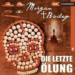 Morgan & Bailey - Die letzte Ölung, 1 Audio-CD - Topf, Markus