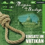 Morgan & Bailey - Einsatz im Vatikan, 1 Audio-CD