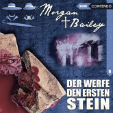 Morgan & Bailey - Der werfe den ersten Stein, 1 Audio-CD