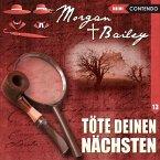 Morgan & Bailey - Töte deinen Nächsten, 1 Audio-CD