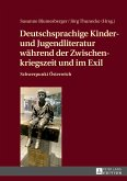 Deutschsprachige Kinder- und Jugendliteratur während der Zwischenkriegszeit und im Exil