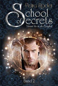 School of Secrets (Band2) - Vereint bis in die Ewigkeit (eBook, ePUB) - Röder, Petra