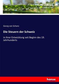 9783743431775 - Schanz, Georg von: Die Steuern der Schweiz - Livre