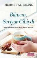 Bilmem Seviyor Gibiydi - Ali Kilinc, Mehmet