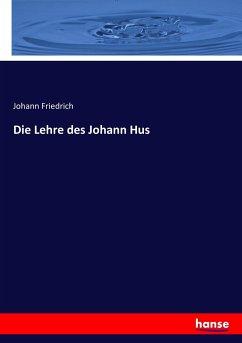 9783743431997 - Friedrich, Johann: Die Lehre des Johann Hus - Livre