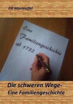 Die schweren Wege-Eine Familiengeschichte (eBook, ePUB) - Manteuffel, Elli