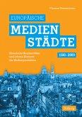 Europäische Medienstädte (1500-2000)