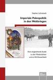 Imperiale Polenpolitik in den Weltkriegen
