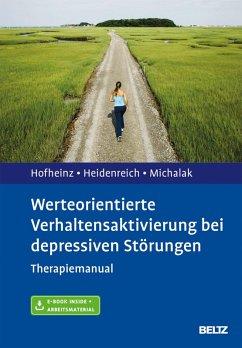 Werteorientierte Verhaltensaktivierung bei depressiven Störungen (eBook, PDF) - Hofheinz, Christine; Heidenreich, Thomas; Michalak, Johannes