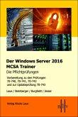 Der Windows Server 2016 MCSA-Trainer, die Pflichtprüfungen