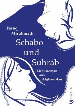 Schabo und Suhrab (eBook, ePUB) - Mirahmadi, Faruq